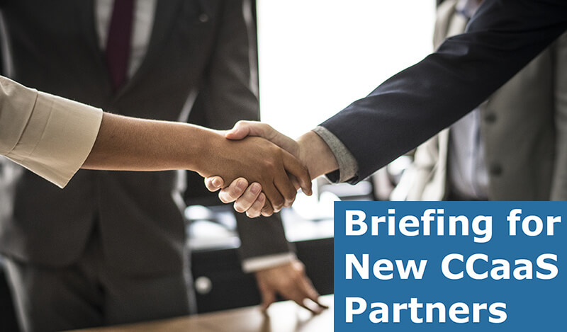 Briefing for New CCaaS Partners